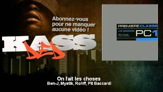 Ben-J, Mystik, Rohff, Pit Baccardi - On fait les choses - Kassded
