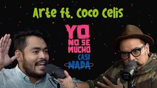 Yo No Sé Mucho de Casi Nada: Arte parte 2 ft Coco Celis