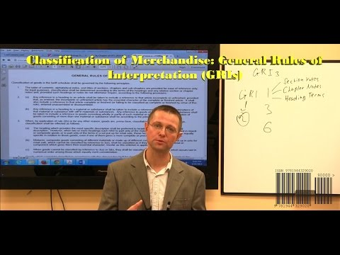 Classification Of Merchandise: HTSUS General Rules Of Interpretation (GRIs) Webcast Preview