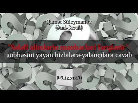 ''Sələfi alimlərin mənhəcləri fərqlənir'' - şübhəsini yayan hizbilərə-yalançılara cavab