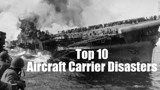 Top 10 World War II Aircraft Carrier Disasters