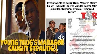 Young Thugs Manager Manny Halley Caught Stealing And Fired