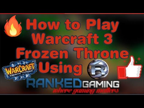 Download How to Play Warcraft 3 Frozen Throne Online using Ranked Gaming Client︱Dota Lover︱2020【100% WORKING】