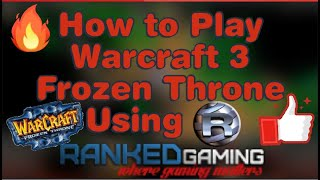 How to Play Warcraft 3 Frozen Throne Online using Ranked Gaming Client︱Dota Lover︱2020【100% WORKING】