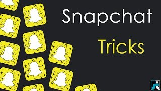 15 Snapchat Tricks, Tips And Hacks  - 2018