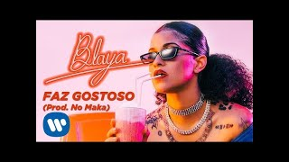 BLAYA - Faz Gostoso (prod. No Maka) - [Official Music Video]