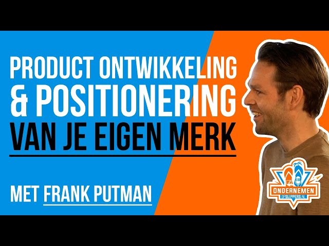 Product ontwikkeling & positionering van je eigen merk met Frank Putman