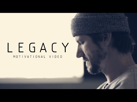 LEGACY – Motivational Video 2016 (ft. Chris Cole)