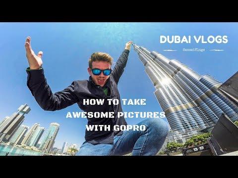 How to take AWESOME GoPro pictures/ Dubai Burj Khalifa edition