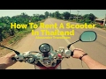 How To Rent A Scooter In Thailand | Travel In Thailand
