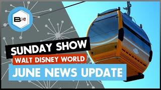 Walt Disney World News Update | June 2019