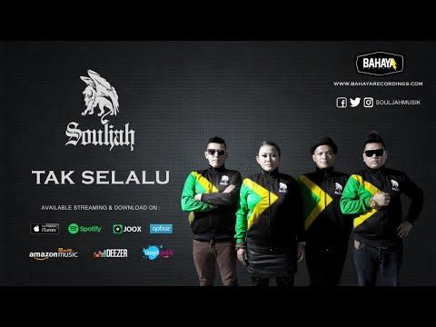 SOULJAH - Tak Selalu (Official Audio) Mp3