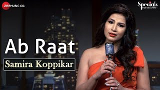 Ab Raat (Video Song) – Samira Koppikar