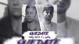 Quedate - Andy Rivera ✖️ J Quiles