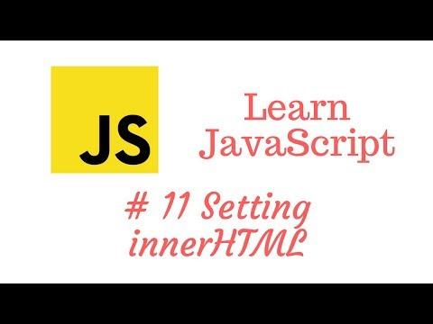 Learn JavaScript Episode #11: Setting An Elements InnerHTML