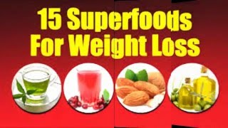 The 15 Super Foods for Weight Loss