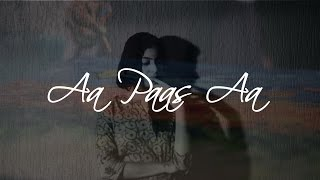 Aa Paas aa | Where LOVE meets VOCALS |