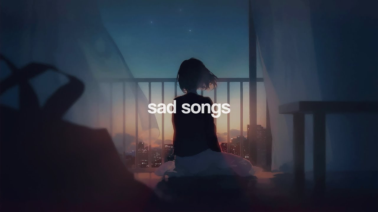 sad songs for sad people.