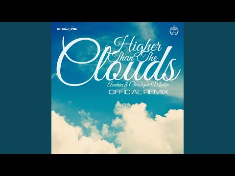 Higher Than the Clouds (Official Remix) (feat. Christopher Martin)