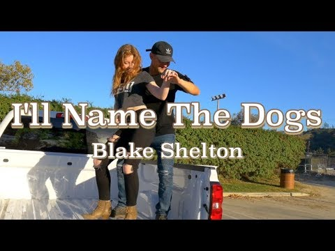 I'LL NAME THE DOGS (OFFICIAL DANCE VIDEO) -BLAKE SHELTON