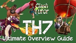 Clash of Clans TH7 General Overview Strategy Guide