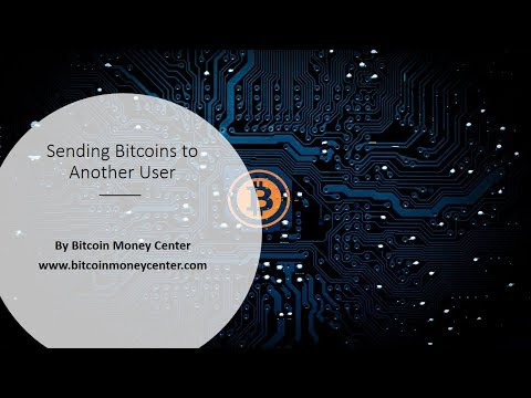 Bitcoin Money: Sending Bitcoins to Another User