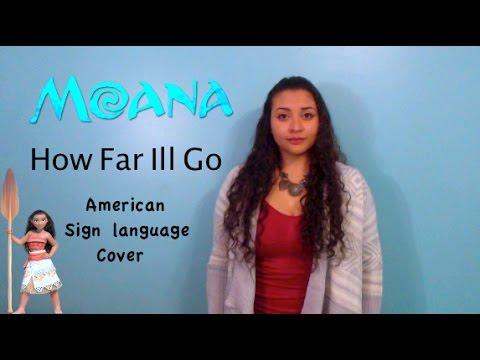 Moana - How Far I'll Go (ASL Cover)