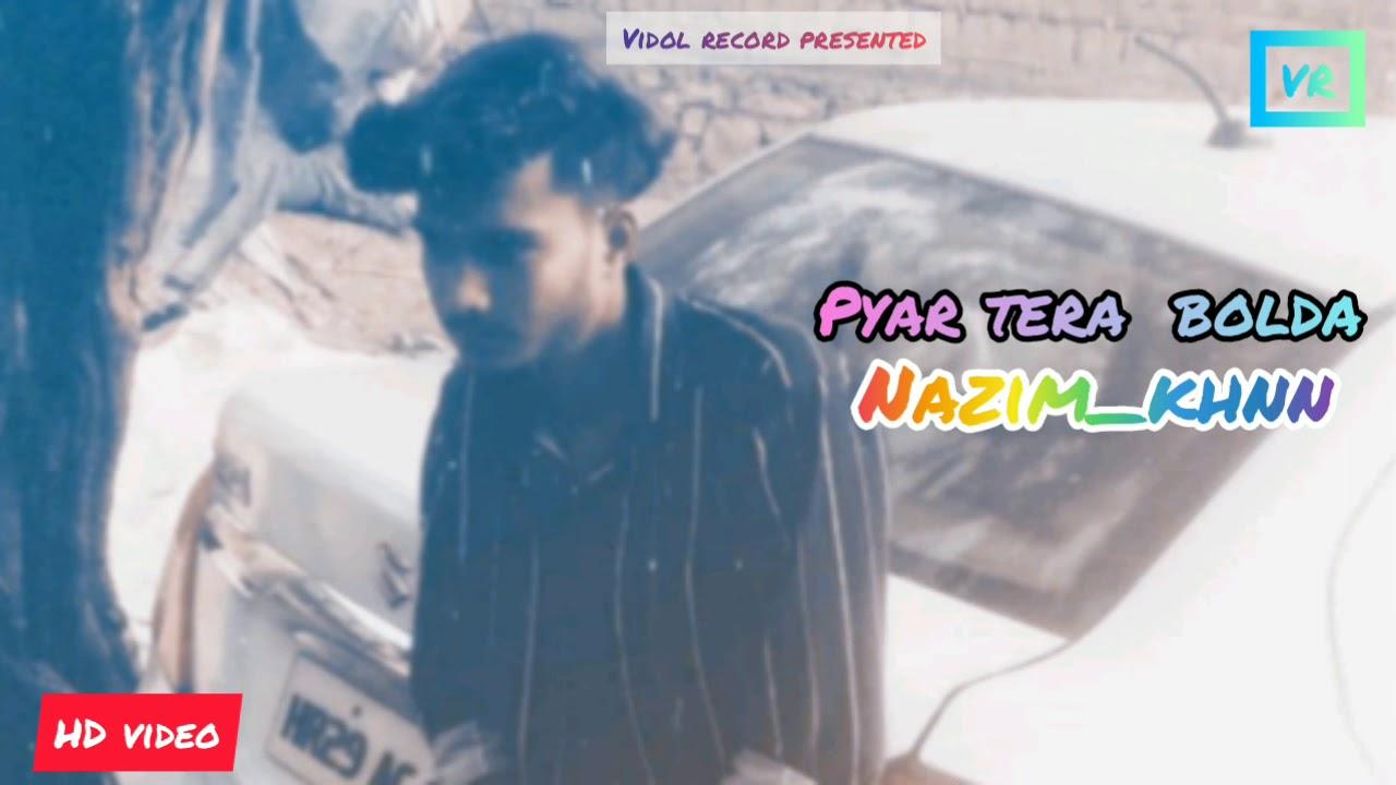 Pyar Tera bolda  (full song ) jassa dhillion ft.nazim_khnn|| vidol record l