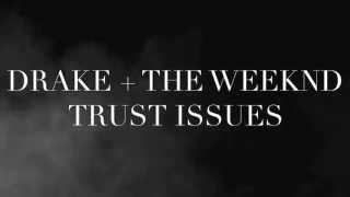 DRAKE+THE WEEKND - TRUST ISSUES