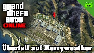 GTA ONLINE # 73 - Uberfall auf Merryweather «» Let's Play Grand Theft Auto Online | 60HD
