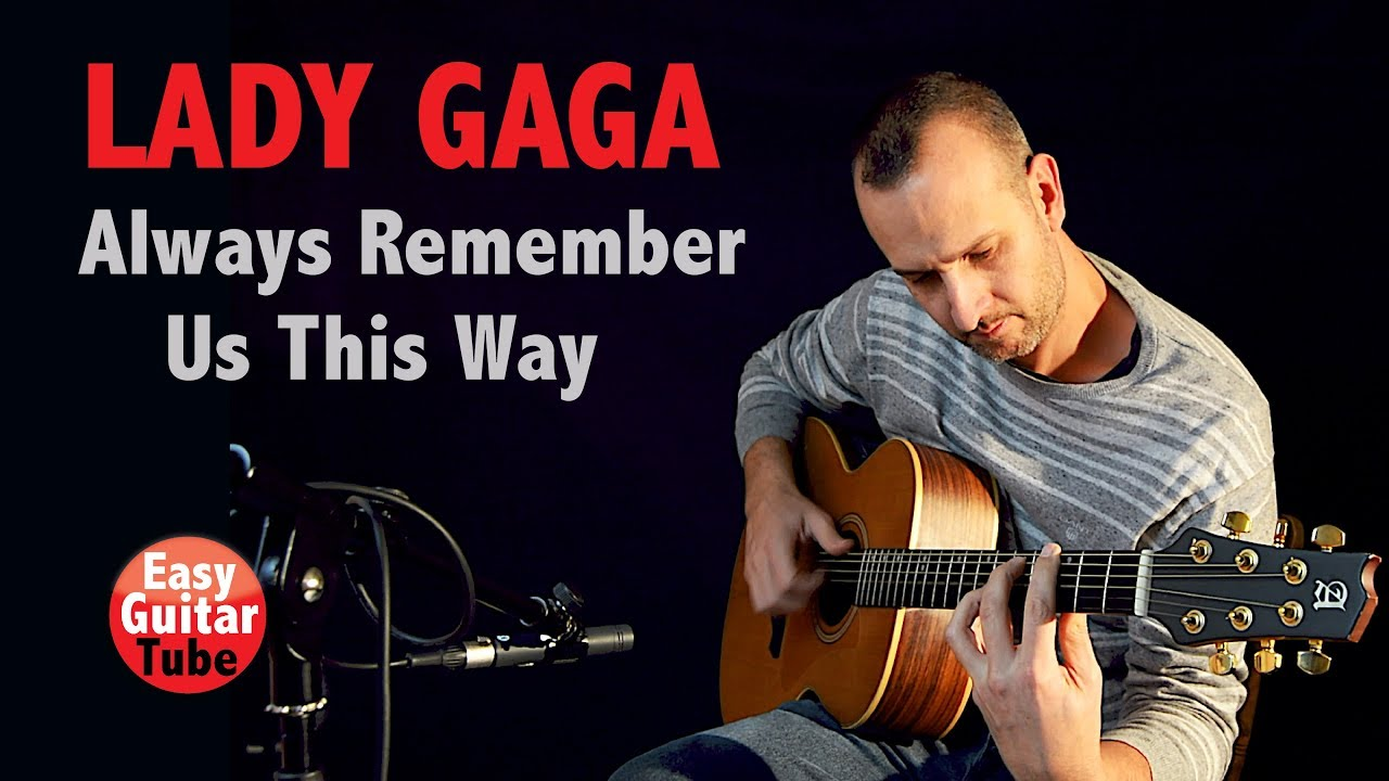 Lady Gaga – Always Remember Us This Way (fingerstyle guitar cover