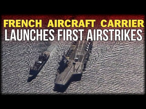 BREAKING: FRENCH AIRCRAFT CARRIER LAUNCHES FIRST AIRSTRIKES