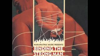 Maranatha! Singers - Binding The Strong Man