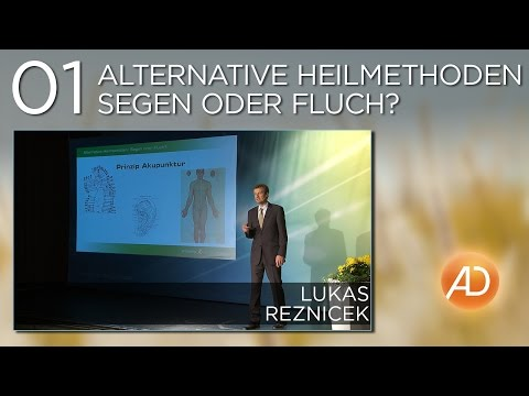 Alternative Heilmethoden - Segen oder Fluch?  (Dr. Lukas Reznicek)