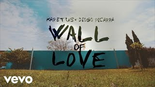 Karetus - Wall Of Love (Lyric Video) ft. Diogo Piçarra