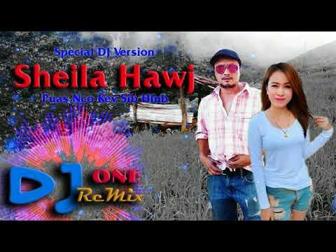 Puas Nco Kev Sib Hlub REMIX - Sheila Hawj  2018 By DJ ONE thumbnail