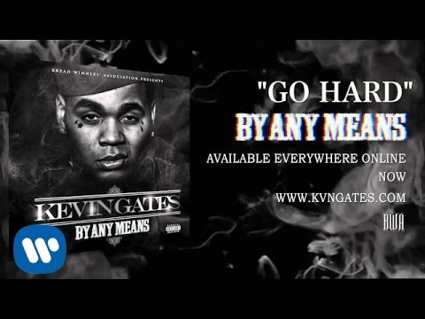 Kevin Gates ft Rico Love  Go Hard  Audio