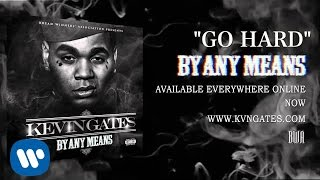 Kevin Gates ft. Rico Love - Go Hard