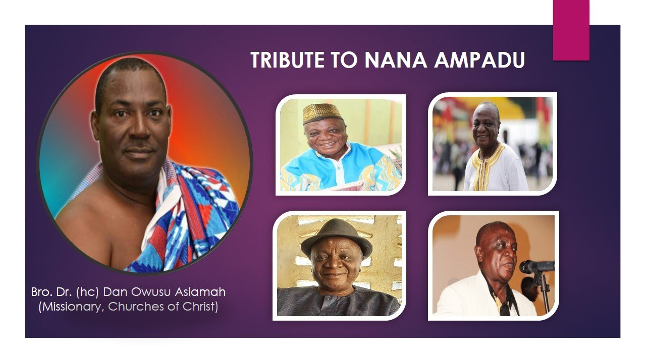 Download Bro. Dr. Dan Owusu Asiamah - Tribute To Nana Ampadu