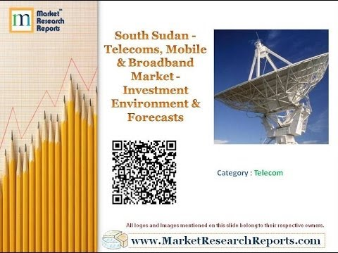 South Sudan - Telecoms, Mobile & Broadband Market - Investment Environment & Forecasts