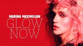 Marina Maximilian - Glow Now (Official Video) - מארינה מקסימיליאן