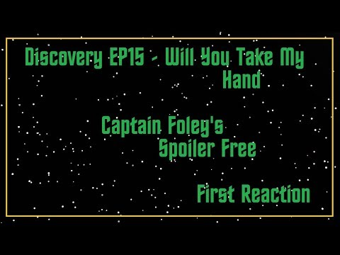 Discovery EP15 -  Captain Foley's Spoiler Free 1st Reaction