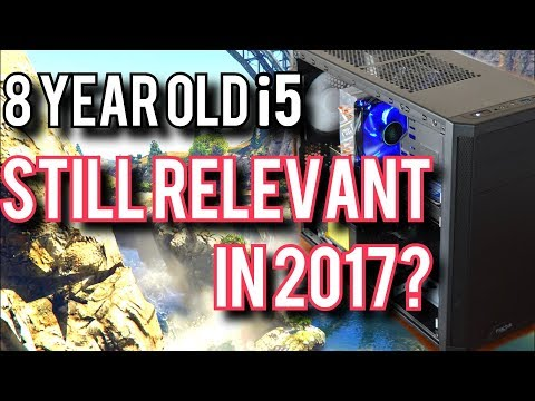 i5-750 vs i5-7500: Can An 8 Year Old i5 Still Game In 2017?