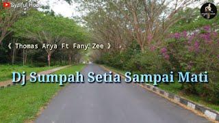 Download Mp3 Dj Sumpah Setia Sai Mati slow bass remix