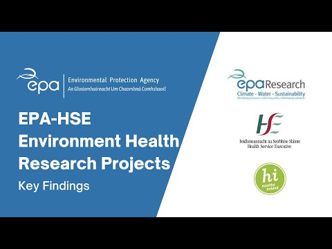 Key Findings Of The Joint EPA-HSE Environment Health Research Projects Webinar Recording