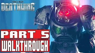 Space Hulk Deathwing Gameplay Walkthrough Part 5 (1080p) - No Commentary
