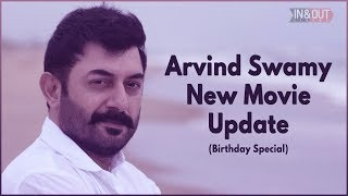 Arvind Swamy's New Movie Update | Birthday Special | Inandout Cinema