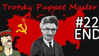 HoI4 - Road to 56 - Soviet Union - Trotsky the Puppeteer - Part 22 - END
