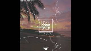 Michael Robinson - Haffi Come Back