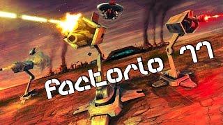 Прохождение Factorio: #11 - РАЗБУДИЛИ ЗВЕРЯ!